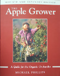 THE APPLE GROWER BOOK - A GUIDE FOR THE ORGANIC ORCHARDIST