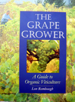 THE GRAPE GROWER - A GUIDE TO ORGANIC VITICULTURE
